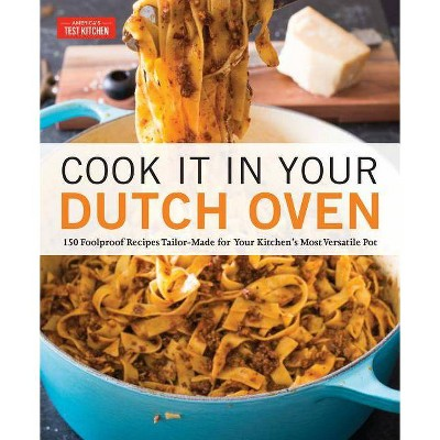 Cook It in Your Dutch Oven - (Paperback)