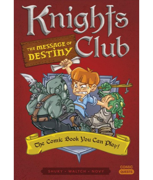 Knights Club : The Message of Destiny; the Comic Book You Can Play -  by Shuky (Paperback) - image 1 of 1