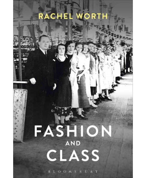 Fashion and Class (Paperback) (Rachel Worth) - image 1 of 1