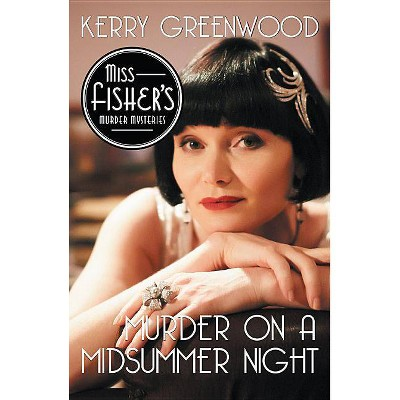 Murder on a Midsummer Night - (Miss Fisher's Murder Mysteries) by  Kerry Greenwood (Paperback)