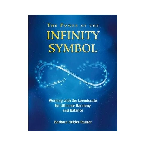 Power Of The Infinity Symbol Working With The Lemniscate For