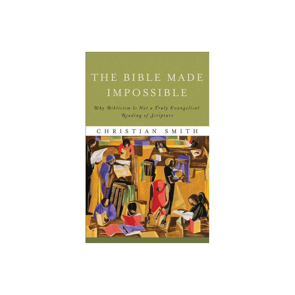 The Bible Made Impossible By Christian Smith Paperback