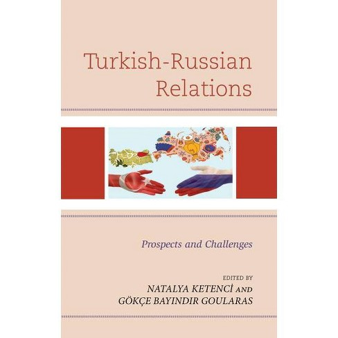 Turkish-Russian Relations - by  Natalya Ketenci & G�k�e Bay&#305 & nd&#305 & r Goularas (Hardcover) - image 1 of 1