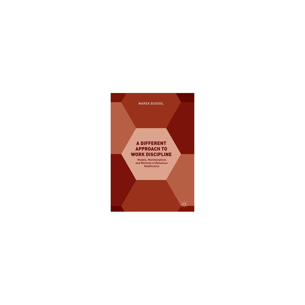 Different Approach to Work Discipline : Models, Manifestations and Methods of Behaviour Modification