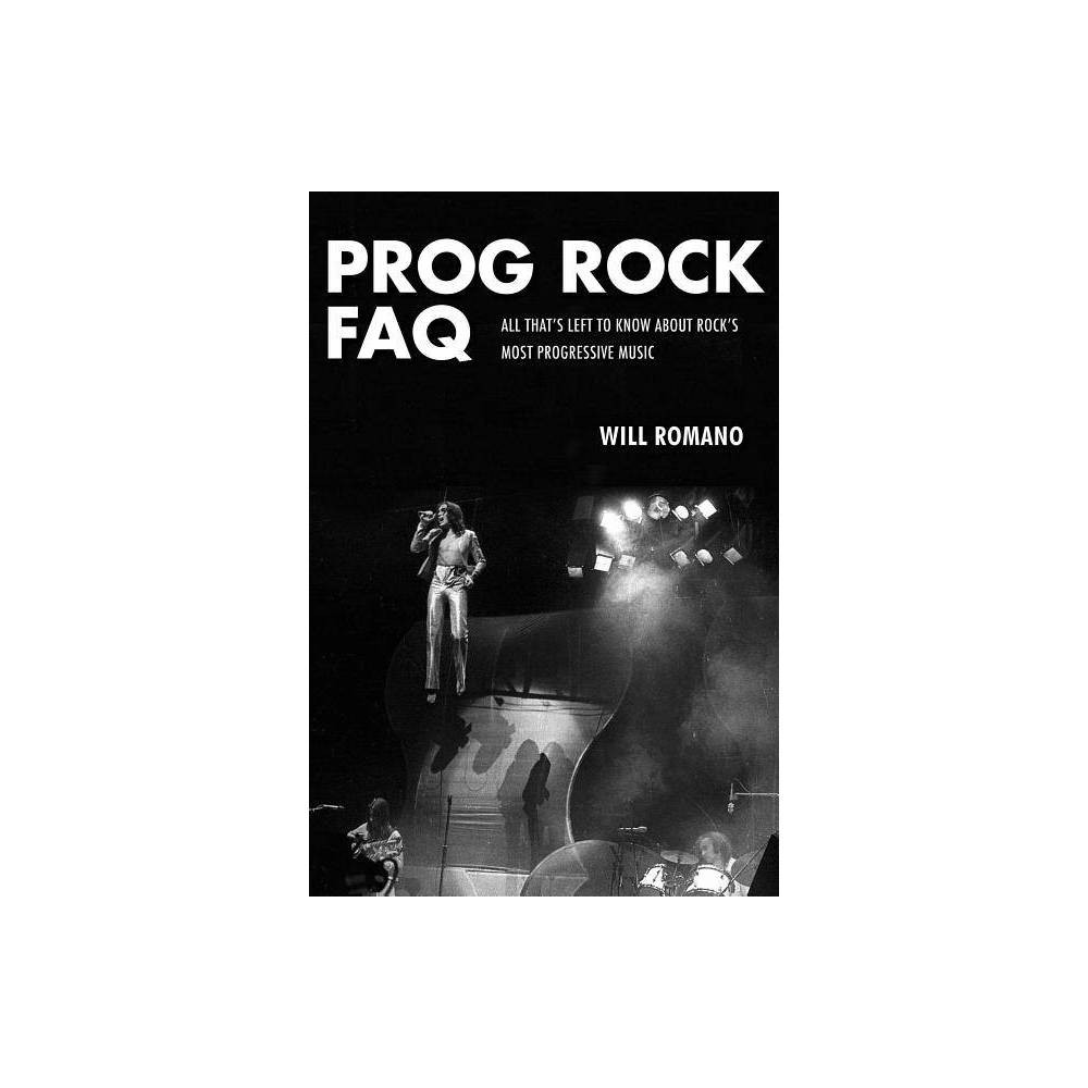 Prog Rock Faq By Will Romano Paperback