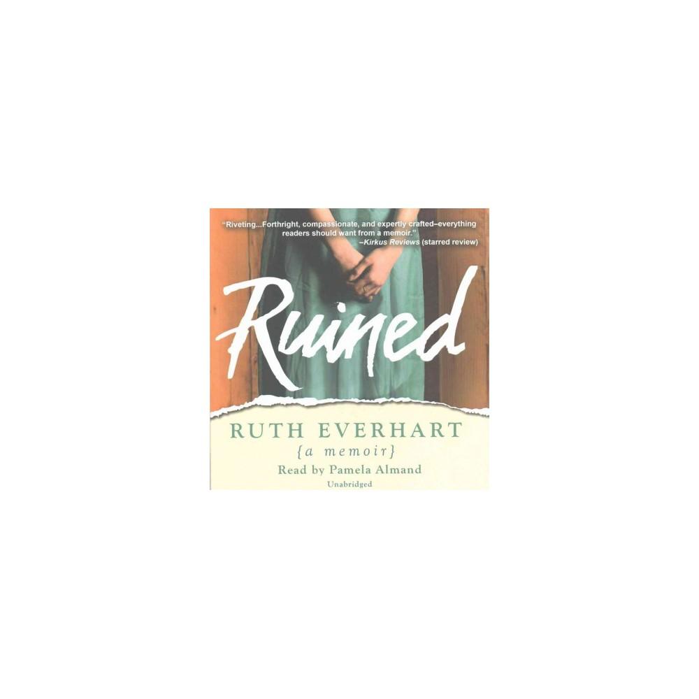 Ruined (Unabridged) (CD/Spoken Word) (Ruth Everhart)