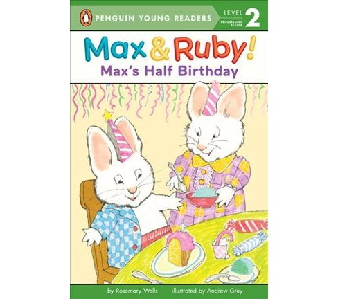 Max's Half Birthday -  (Penguin Young Readers) by Rosemary Wells (School And Library) - image 1 of 1