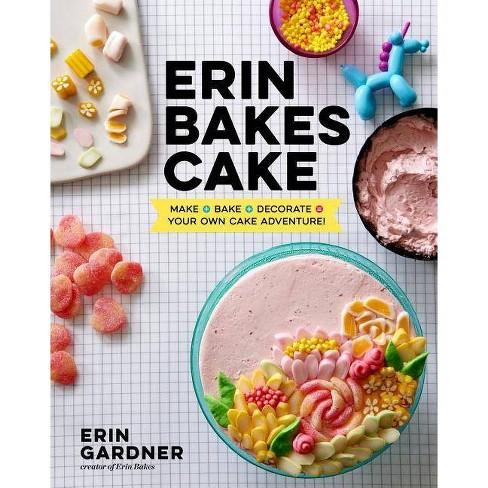 Erin Bakes Cake - by  Erin Gardner (Hardcover) - image 1 of 1