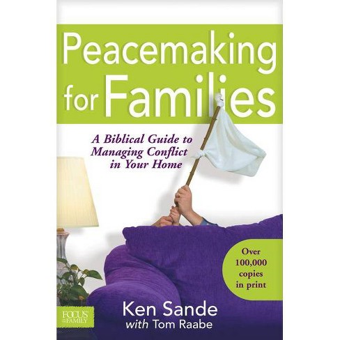 Peacemaking for Families - (Focus on the Family) by  Ken Sande (Paperback) - image 1 of 1
