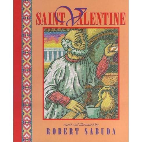 Saint Valentine - by  Robert Sabuda (Paperback) - image 1 of 1