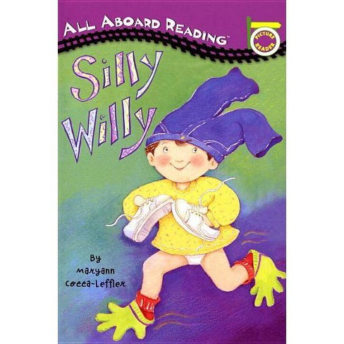 Silly Willy - (All Aboard Picture Reader) by  Maryann Cocca-Leffler (Paperback) - image 1 of 1