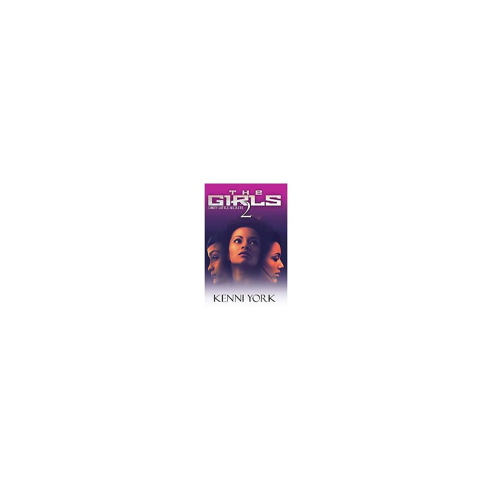 Girls 2 : Dirty Little Secrets (Reprint) (Paperback) (Kenni York)