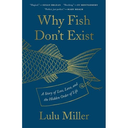 Why Fish Don't Exist - By Lulu Miller (Hardcover) : Target