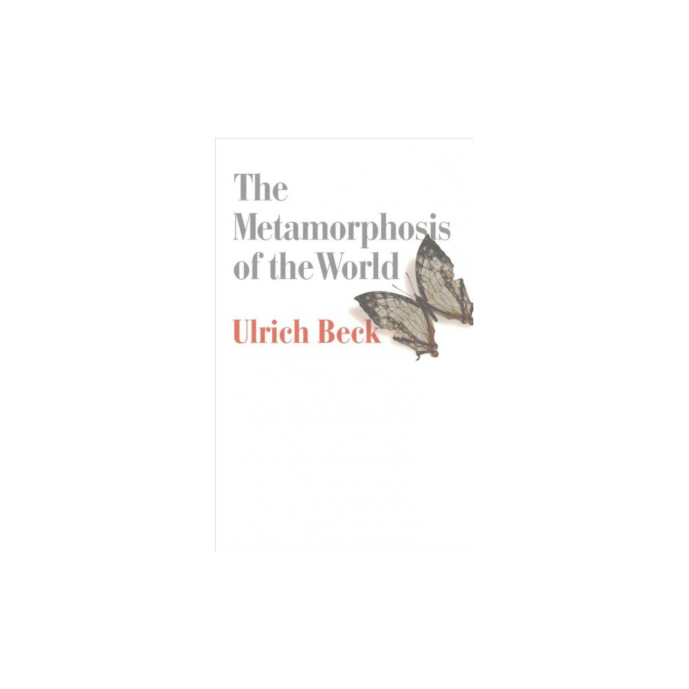 Metamorphosis of the World (Reprint) (Paperback) (Ulrich Beck)