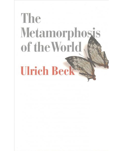 Metamorphosis of the World (Reprint) (Paperback) (Ulrich Beck) - image 1 of 1