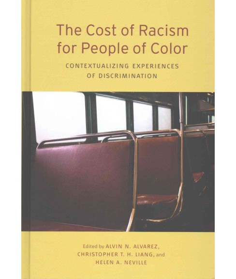 Cost of Racism for People of Color : Contextualizing Experiences of Discrimination (Hardcover) - image 1 of 1