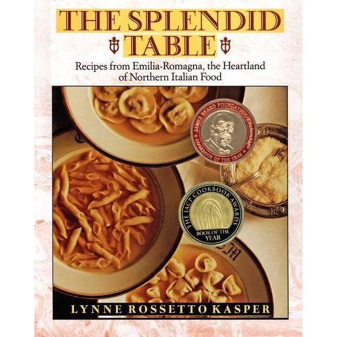 The Splendid Table - by  Lynne R Kasper & Louis B Wallach Inc (Hardcover) - image 1 of 1