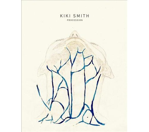 Kiki Smith : Procession -  by Petra Giloy-Hirtz (Hardcover) - image 1 of 1