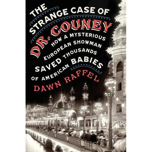 The Strange Case of Dr. Couney - by  Dawn Raffel (Hardcover) - image 1 of 1