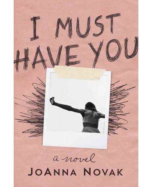 I Must Have You -  by Joanna Novak (Hardcover) - image 1 of 1