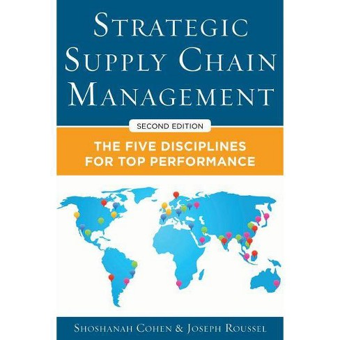 The Five Core Disciplines for Top Performance Strategic Supply Chain Management Second Editon