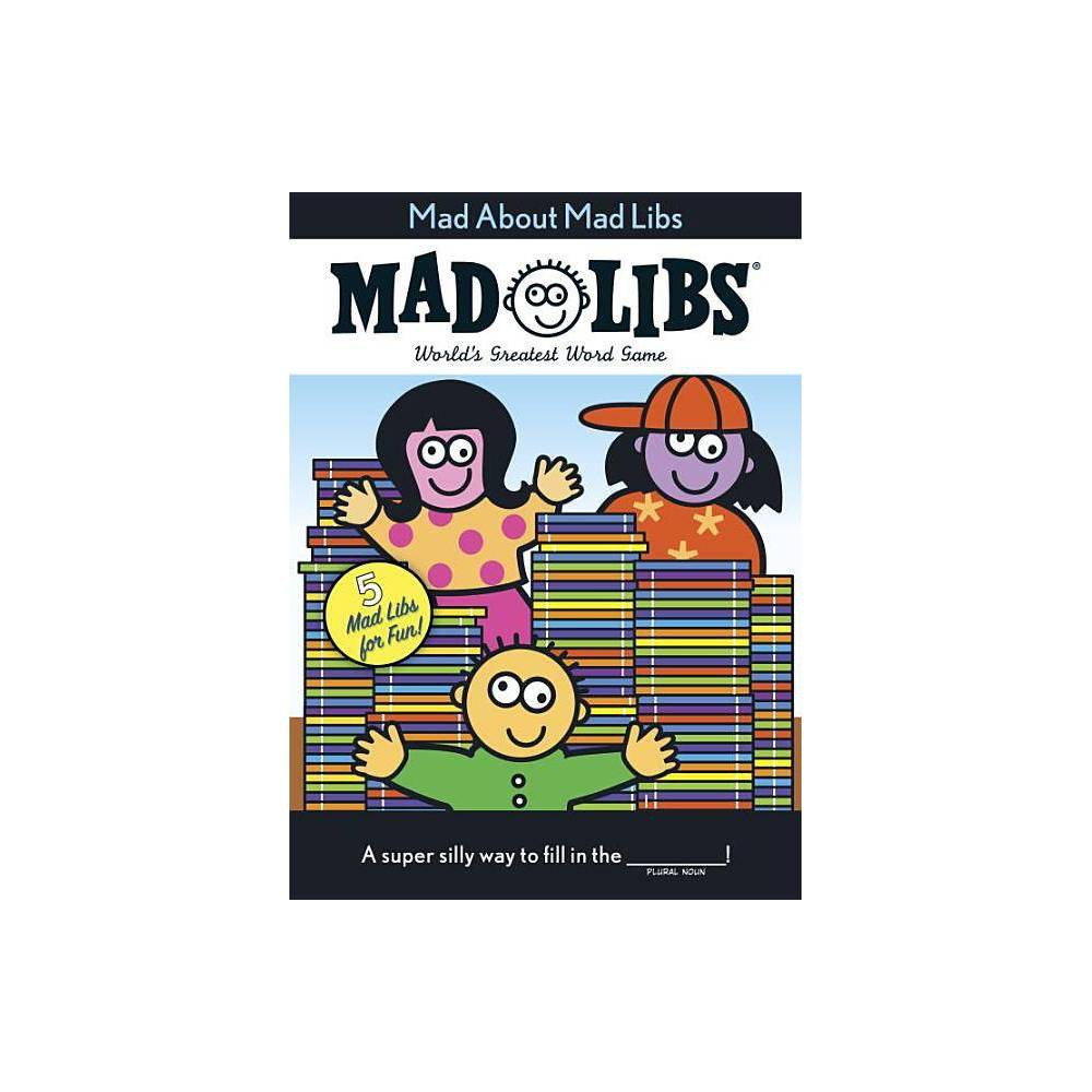 Mad About Mad Libs Paperback