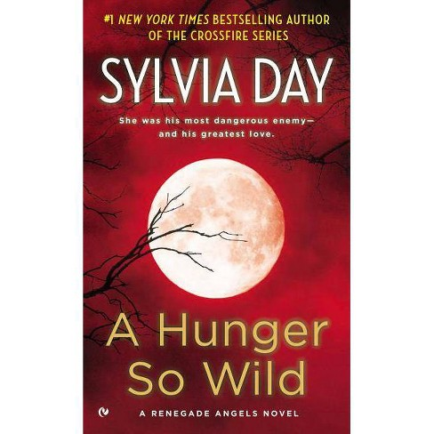 A Hunger So Wild - (Signet Eclipse) by  Sylvia Day (Paperback) - image 1 of 1