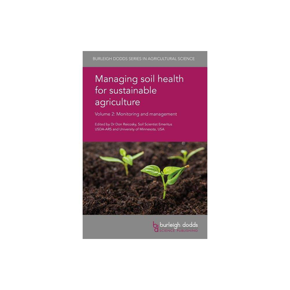 Managing Soil Health for Sustainable Agriculture Volume 2 - (Burleigh Dodds Agricultural Science)