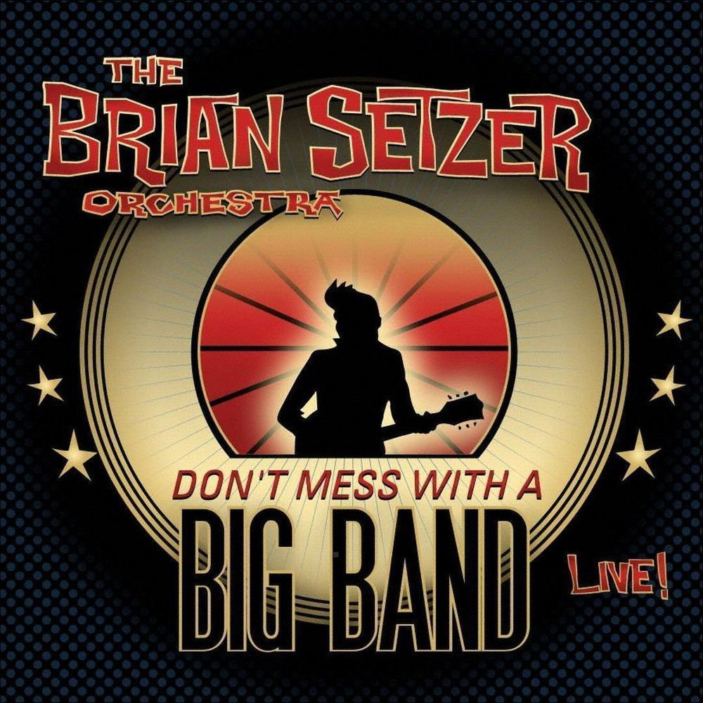 Brian Orches Setzer - Don't Mess With A Big Band (CD)