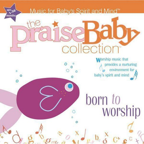 The Praise Baby Collection - Born To Worship (CD) - image 1 of 1