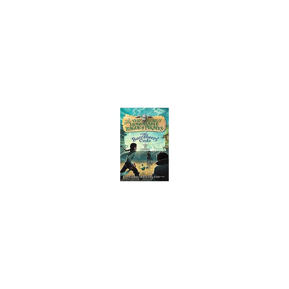 Buccaneers' Code (Hardcover) (Caroline Carlson)