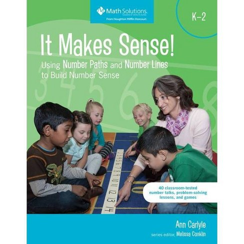 It Makes Sense! Using Number Paths and Number Lines to Build Number Sense - by  Ann Carlyle (Paperback) - image 1 of 1