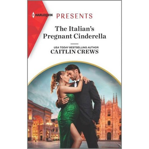 The Italian's Pregnant Cinderella - (Passion in Paradise) by Caitlin Crews (Paperback) - image 1 of 1