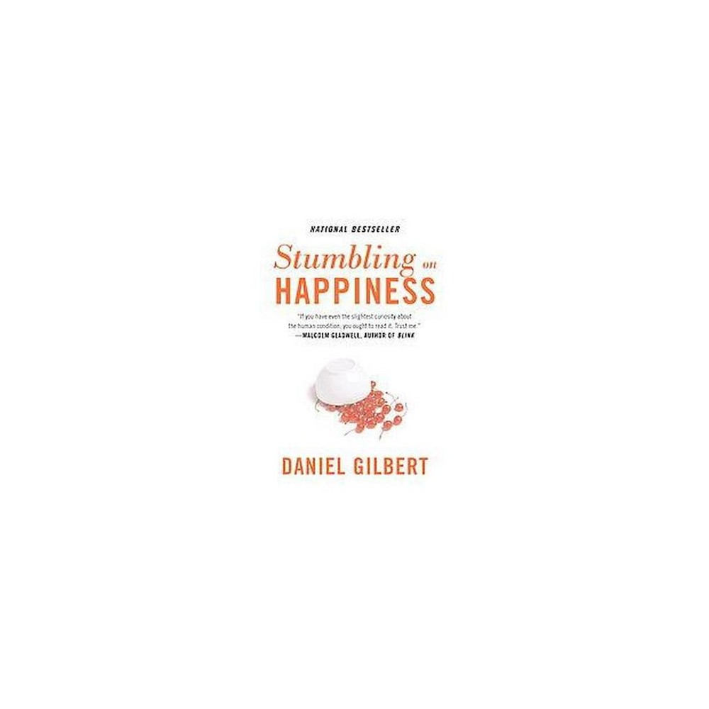 Stumbling on Happiness ( Vintage) (Reprint) (Paperback) by Daniel Todd Gilbert