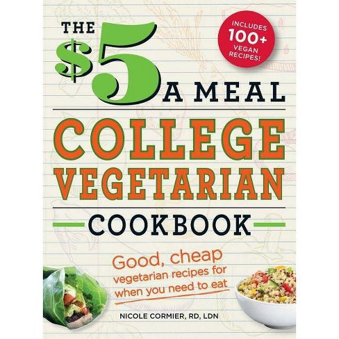 The $5 a Meal College Vegetarian Cookbook - (Everything Books) by  Nicole Cormier (Paperback) - image 1 of 1