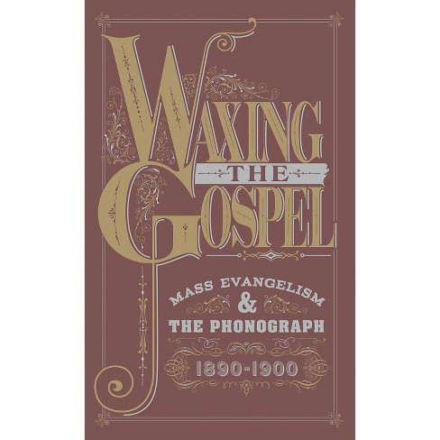 Various - Waxing The Gospel:Mass Evangelism And (CD) - image 1 of 1