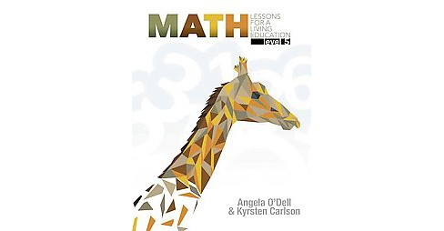 Math : Lessons for a Living Education, Level 5 (Paperback) (Angela O'dell & Kyrsten Carlson) - image 1 of 1