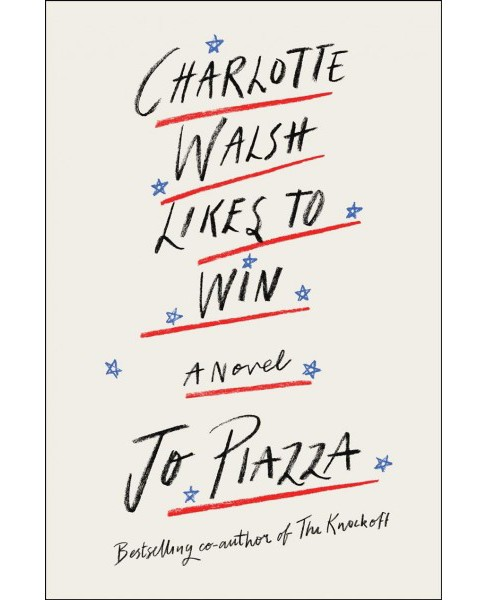 Charlotte Walsh Likes to Win -  by Jo Piazza (Hardcover) - image 1 of 1