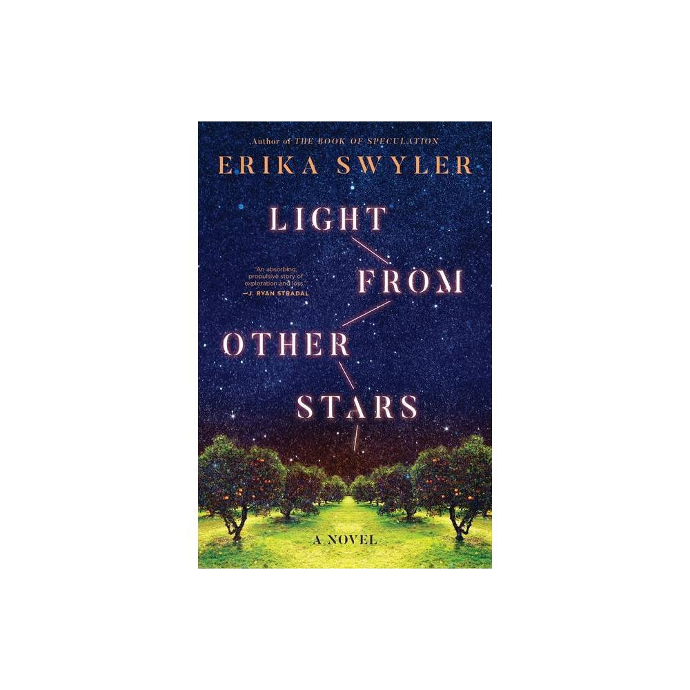 Light From Other Stars By Erika Swyler Paperback