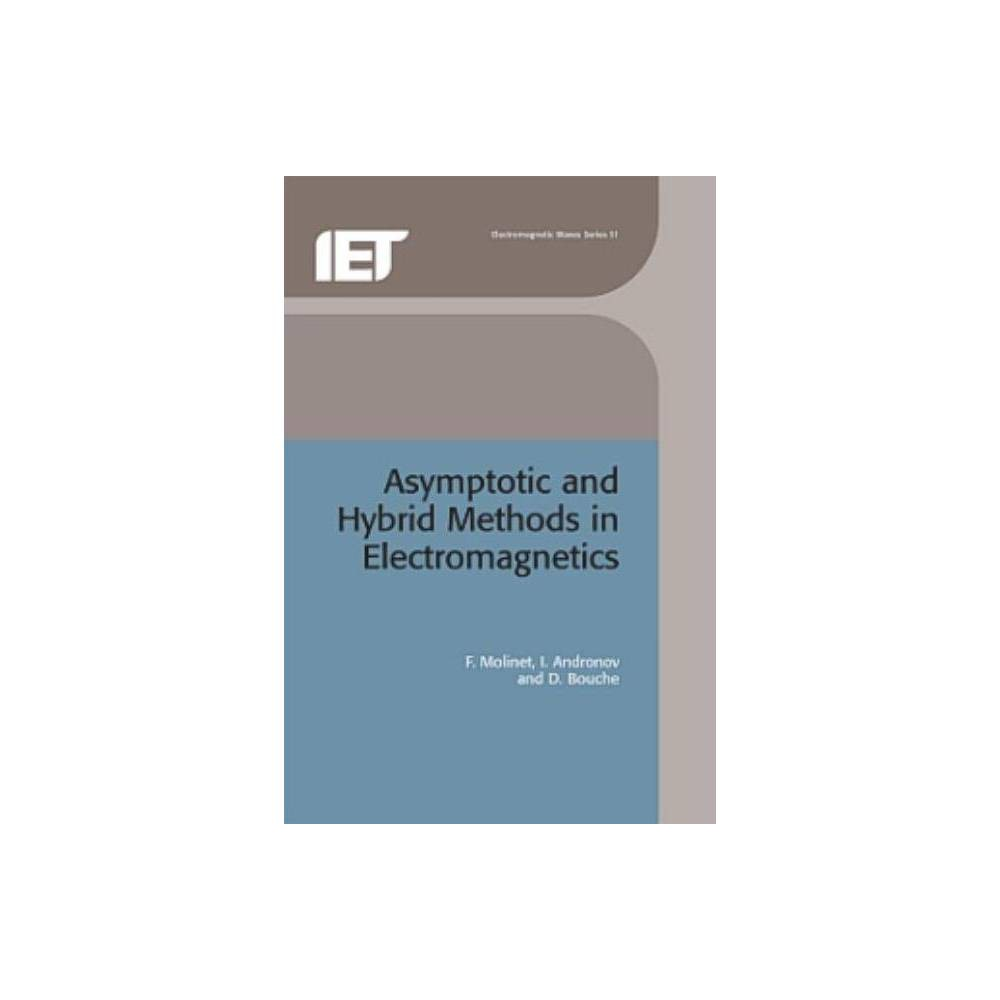 Asymptotic and Hybrid Methods in Electromagnetics - (Iee Electromagnetic Waves) (Hardcover)