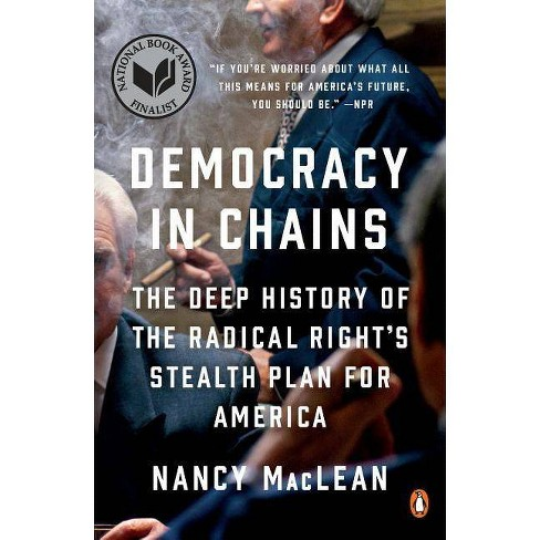 Democracy in Chains - by  Nancy MacLean (Paperback) - image 1 of 1
