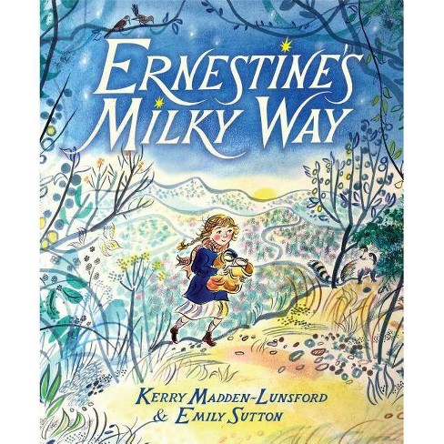 Ernestine's Milky Way - by  Kerry Madden-Lunsford (Hardcover) - image 1 of 1