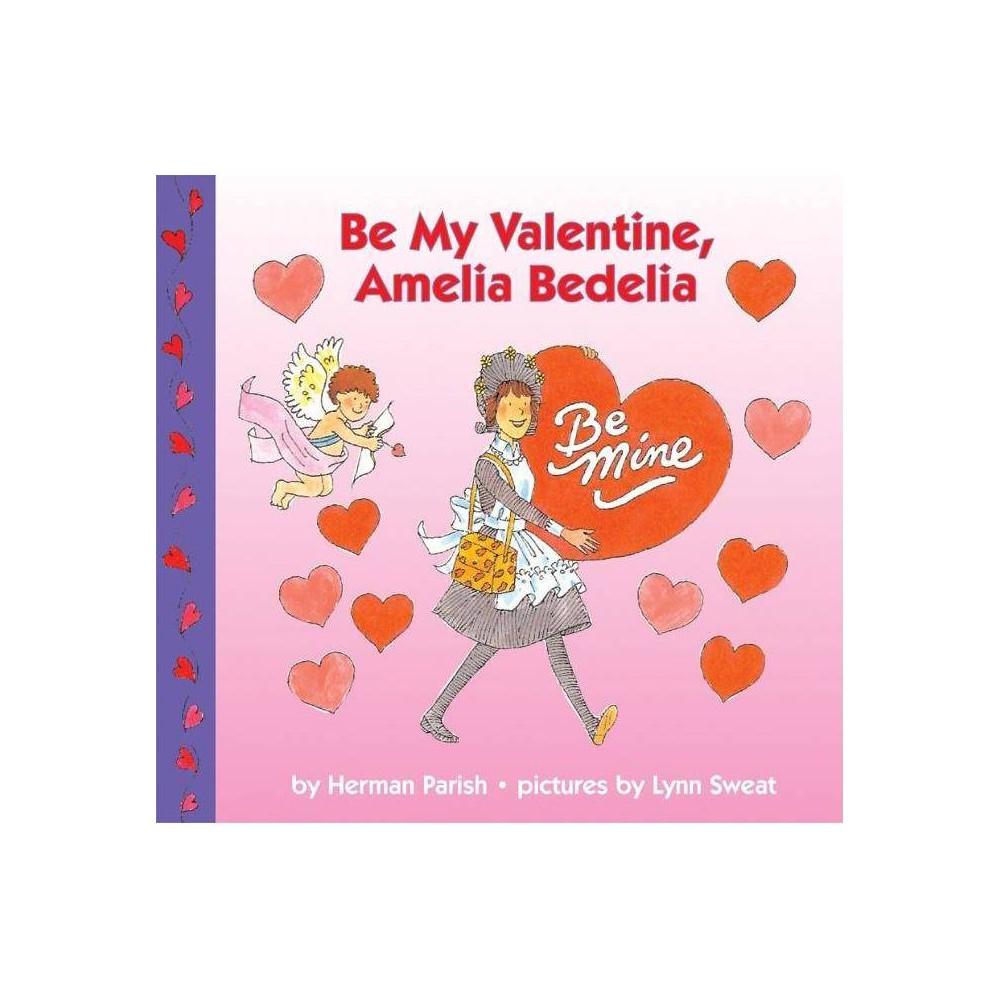 Be My Valentine Amelia Bedelia - by Herman Parish (Paperback) Promos