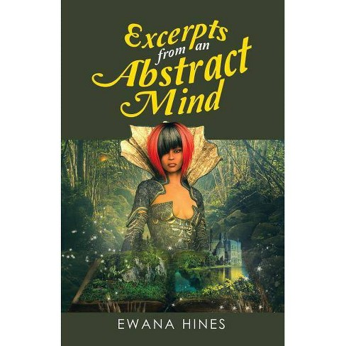 Excerpts from an Abstract Mind - by  Ewana Hines (Paperback) - image 1 of 1