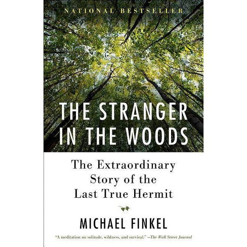 The Stranger in the Woods - by  Michael Finkel (Paperback) - image 1 of 1