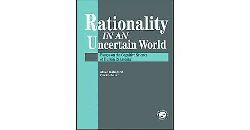 Rationality in an Uncertain World : Essays in the Cognitive Science of Human Understanding (Paperback) - image 1 of 1