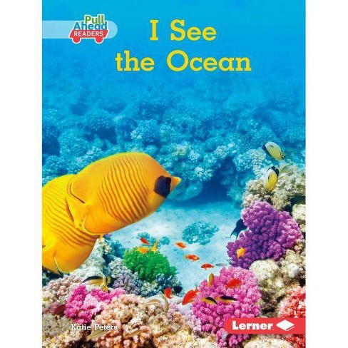 I See the Ocean - (Let's Look at Animal Habitats (Pull Ahead Readers -- Nonfict) by  Katie Peters - image 1 of 1