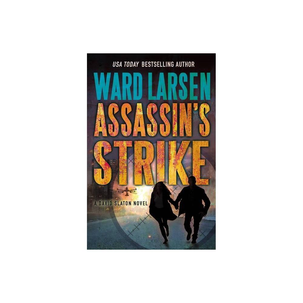 Assassin S Strike David Slaton 6 By Ward Larsen Hardcover