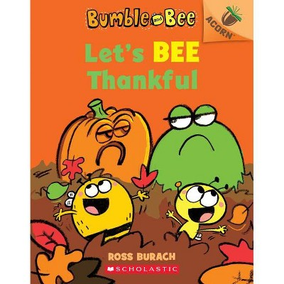 Let's Bee Thankful (Bumble and Bee #3), 3 - by  Ross Burach (Paperback)