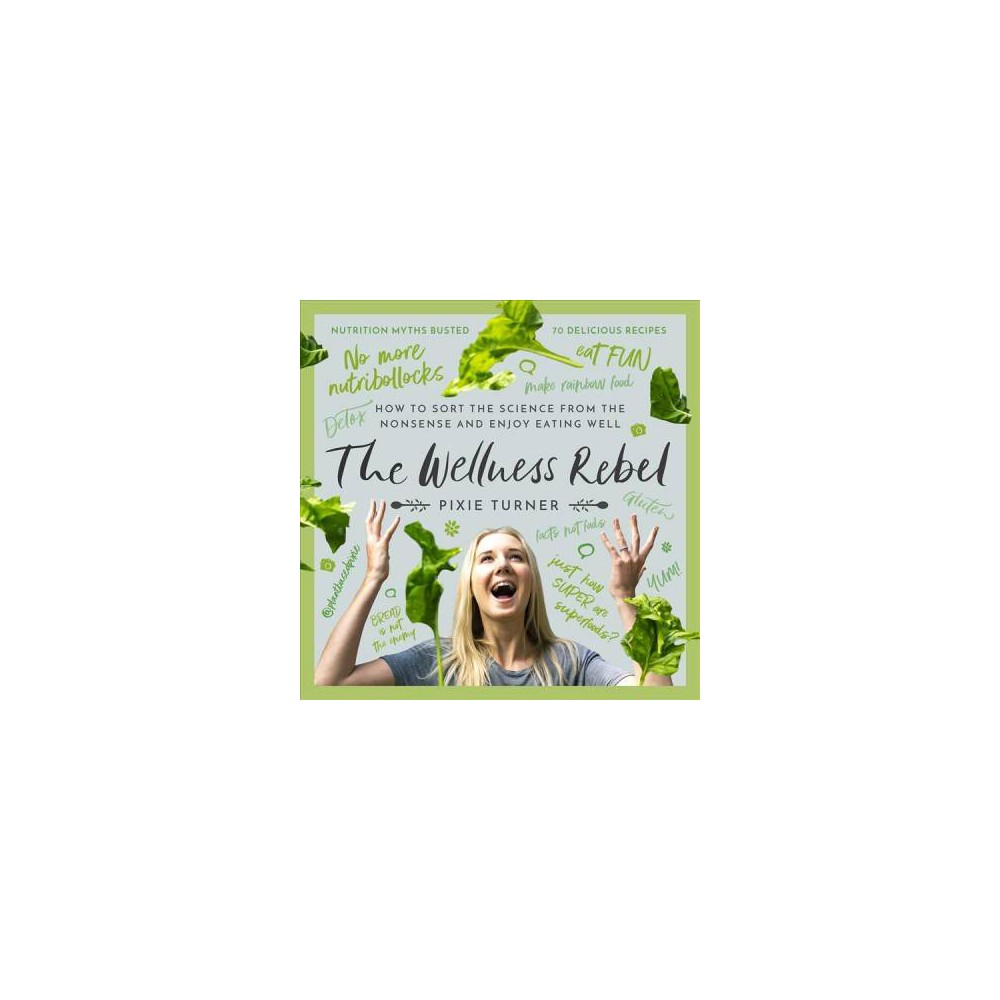 Wellness Rebel - by Plantbased Pixie (Hardcover)